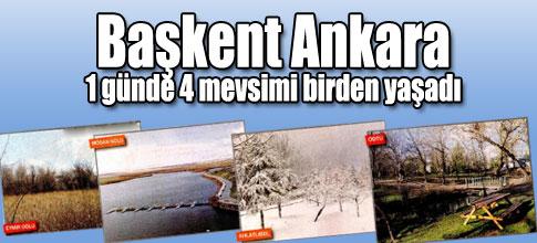 Ankara 4 mevsimi bir arada yaşadı