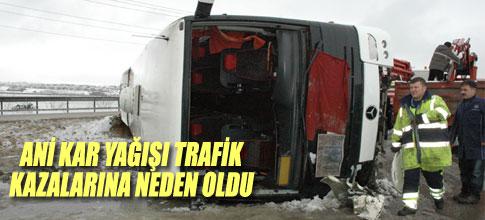 Ani kar yağışı trafik kazalarına neden oldu