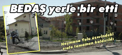 BEDAŞ YERLE BİR ETTİ.