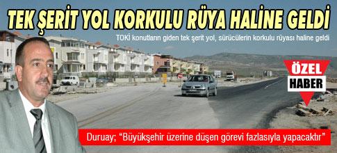 TEK ŞERİT YOL KORKULU RÜYA HALİNE GELDİ