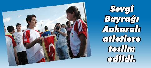 Sevgi Bayrağı, Ankaralı atletlere teslim edildi