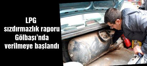 LPG Gaz sızdırmaz raporu Gölbaşında verilmeye başlandı