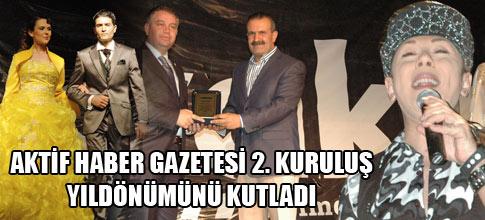AKTİF HABER GAZETESİ 2. KURULUŞ YILDÖNÜMÜNÜ KUTLADI