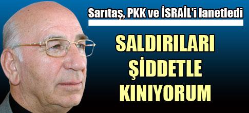 Sarıtaş, PKK ve İSRAİL'i lanetledi