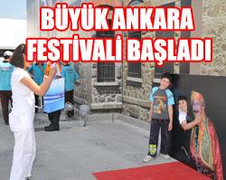 BÜYÜK ANKARA FESTİVALİ BAŞLADI