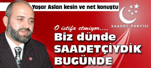 Yaşar Aslan İSTİFA ETMİYORUM