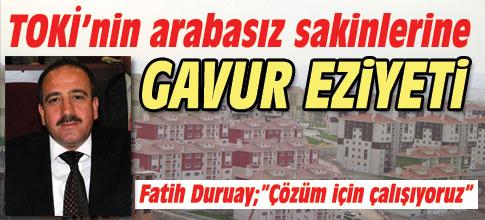 TOKİ SAKİNLERİNE GAVUR EZİYETİ