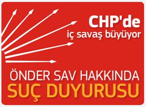 CHP'liler Önder Sav hakkında suç duyurusunda bulundu