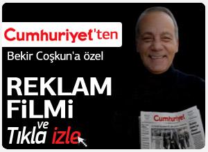 Cumhuriyet gazetesinin Bekir Coşkun için hazırladığı reklam filmi