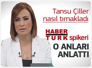 HaberTürk spikeri Tansu Çiller'in tırnaklama olayını anlattı