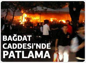 Bağdat caddesinde bulunan bir cafede patlama meydana geldi