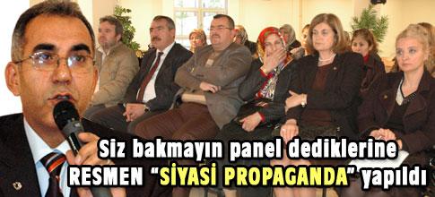 Panel siyasete dönüştü