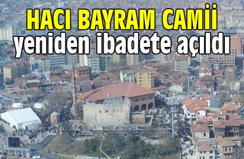Hacı Bayram camii ibadete açıldı