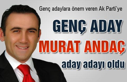 Murat Andaçta aday adayı