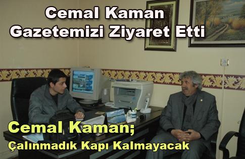 Cemal Kaman Gazetemizi Ziyaret Etti