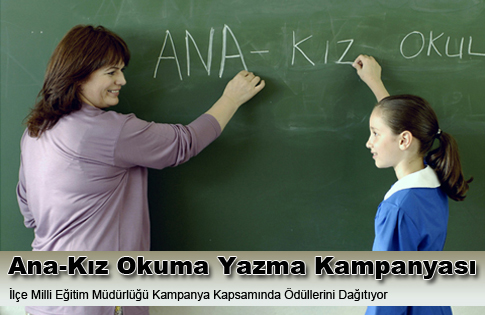 Ana-Kız Okuldayız Kampanyası