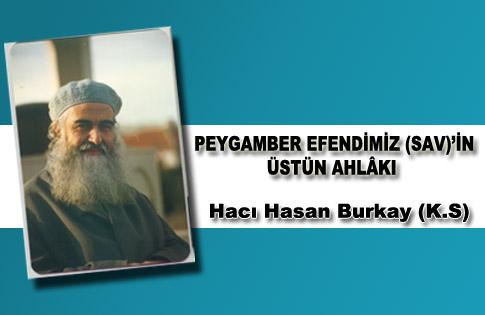 PEYGAMBER EFENDİMİZ (SAV)'İN ÜSTÜN AHLÂKI
