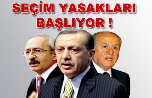 SEÇİM YASAKLARI BAŞLIYOR !!!