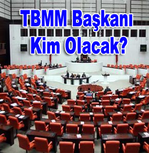 TBMM Başkanı kim olacak?