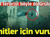 18 terörist böyle öldürüldü: Şehitler için vurun!