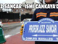 """AZİZ SANCAR"""" İSMİ ÇANKAYA'DA"""
