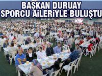 Başkan Duruay, Sporcular ve Sporcu Aileleri ile  İftar Yaptı