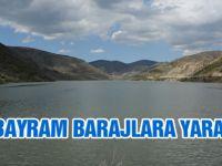 Bayram barajlara yaradı