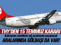 15 Temmuz'un kahraman semtleri THY uçaklarında