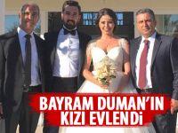 Bayram Duman'ın kızı evlendi
