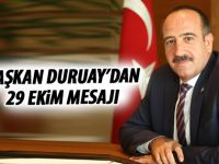 Başkan Duruay'Dan 29 Ekim mesajı