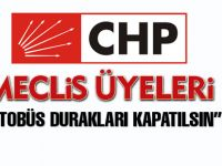 "CHP'li üyeler; ""Otobüs durakları kapatılsın"""