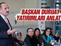 Başkan Duruay Gölbaşılı kadınlara yatırımları anlattı