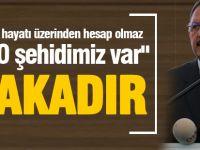 """Bakan Özhaseki: """"İnsan hayatı üzerinden hesap olmaz, 250 şehidimiz var"""""""