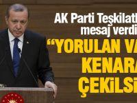 Erdoğan teşkilatlara mesaj verdi