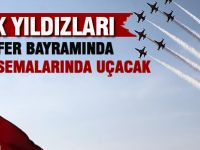 Türk yıldızları Zafer Bayramına özel uçacak