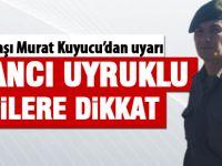 İlçe Jandarma Komutanı Kuyucu'dan uyarı