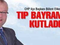 CHP İlçe Başkanından Tıp Bayramı mesajı