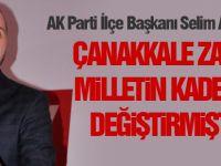 Akceylan; Çanakkale zaferi milletin kaderini değiştirmiştir'