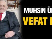 Muhsin Ülker hayatını kaybetti