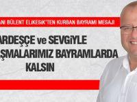 CHP İlçe Başkanı Elikesik'ten Kurban Bayramı mesajı