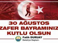 Fatih Duruay'dan 30 Ağustos Zafer Bayramı mesajı