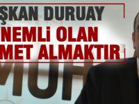 """Başkan Duruay; """"Önemli olan hizmet almaktır"""""""