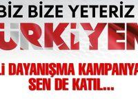 """""""Biz bize yeteriz Türkiyem"""""""