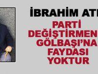 """İbrahim Ateş; """"Parti değiştirmek marifet mi?"""""""